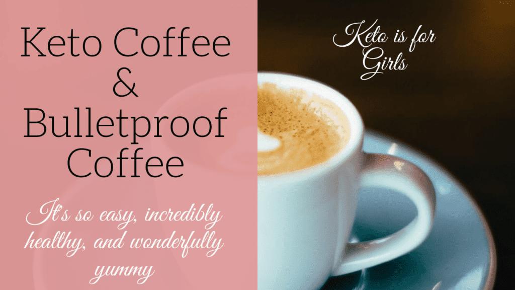 Keto Coffee Recipe & Bulletproof Coffee